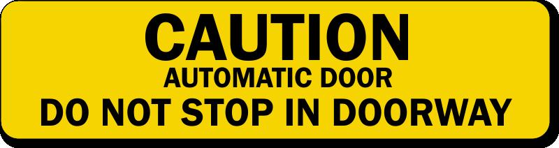 Do Not Stop In Doorway Label - Automatic Door Caution ...