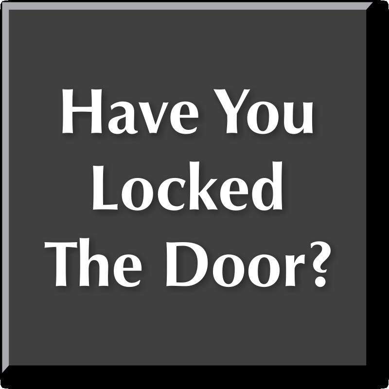 Have You Locked The Door