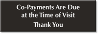 Co-Payments Due At The Time Of Visit Sign