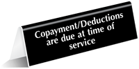 Copayment-Deductions Are Due Table Top Sign