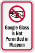 Google Glass Not Permitted In Museum Sign