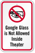 Google Glass Not Allowed Inside Theatre Sign