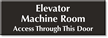 Elevator Machine Room, Access This Door Engraved Sign