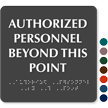 Authorized Personnel Beyond This Point Braille TactileTouch™ Sign