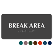 TactileTouch™ Break Area Sign with Braille