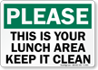 Please This Is Your Lunch Area Sign