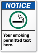 Personalized Notice Your Smoking Permitted Text Here Sign