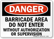 Danger Barricade Area Authorization Sign