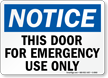 Notice Door Emergency Use Only Sign