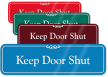 Keep Door Shut ShowCase Wall Sign