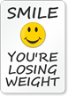 Smile You Are Losing Weight Fitness Center Sign
