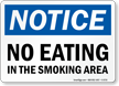 No Eating In Smoking Area Notice Sign