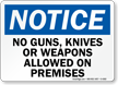 Notice No Guns, Knives Weapons Allowed Sign