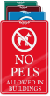 No Pets Allowed In Buildings ShowCase Wall Sign