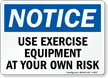 Use Exercise Equipment At Own Risk Notice Sign