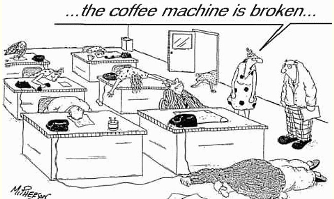 A funny and all-too-true cartoon about coffee withdrawal at work.