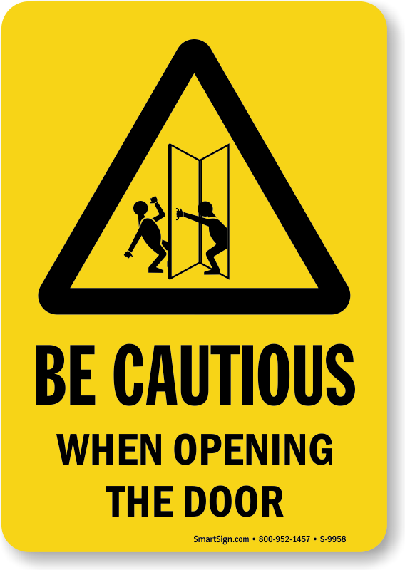 Be Cautious When Opening The Door Sign Sku S 9958