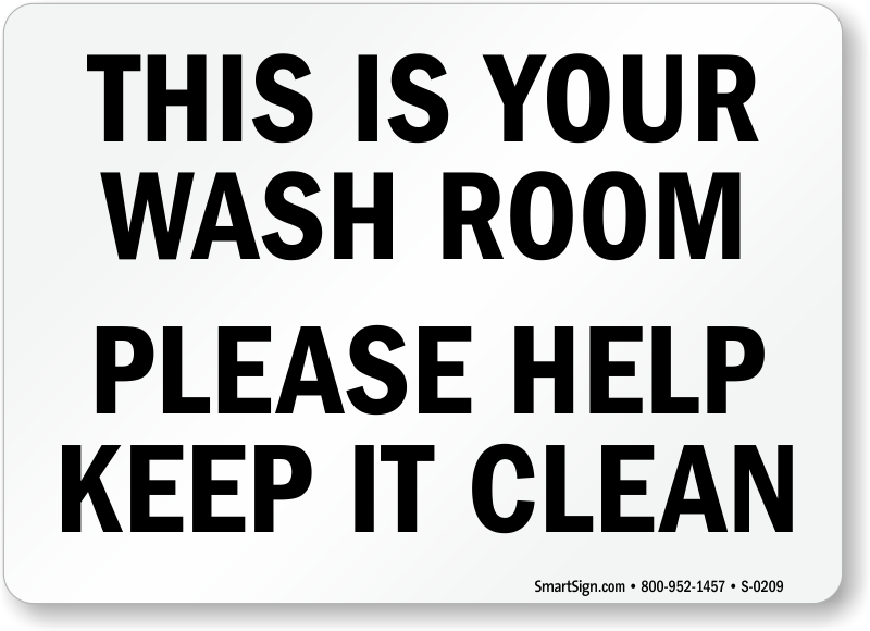 This Is Your Wash Room Please Keep It Clean Sign Sku S 0209