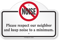 Noise Please Respect Our Neighbor Dome Top Sign
