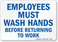 Employees Wash Hands Before Returning Work Sign