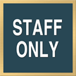 Marquis Staff Only Sign, 6in. x 6in.