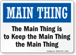 Main Thing Sign